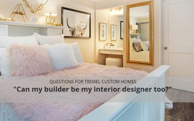 """Can my builder be my interior designer too?"""