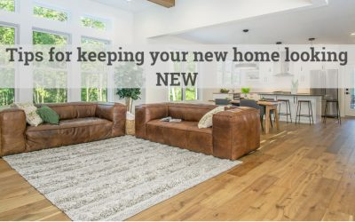 Tips for keeping your new home looking NEW