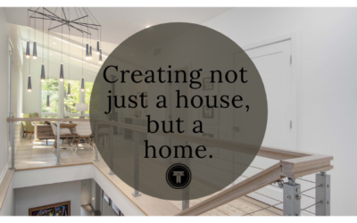 Creating not just a house, but a home.